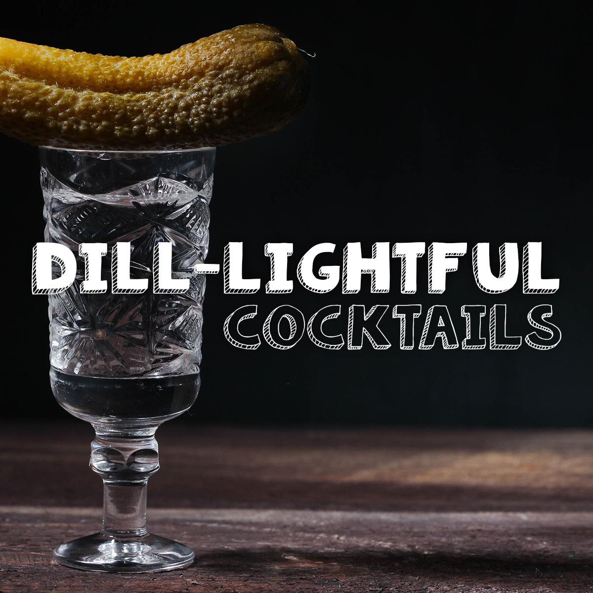 Dill-lightful Cocktails, Pickle Cocktails