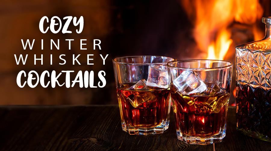 Cozy Winter Whiskey Cocktails - Spec's Wines, Spirits & Finer Foods