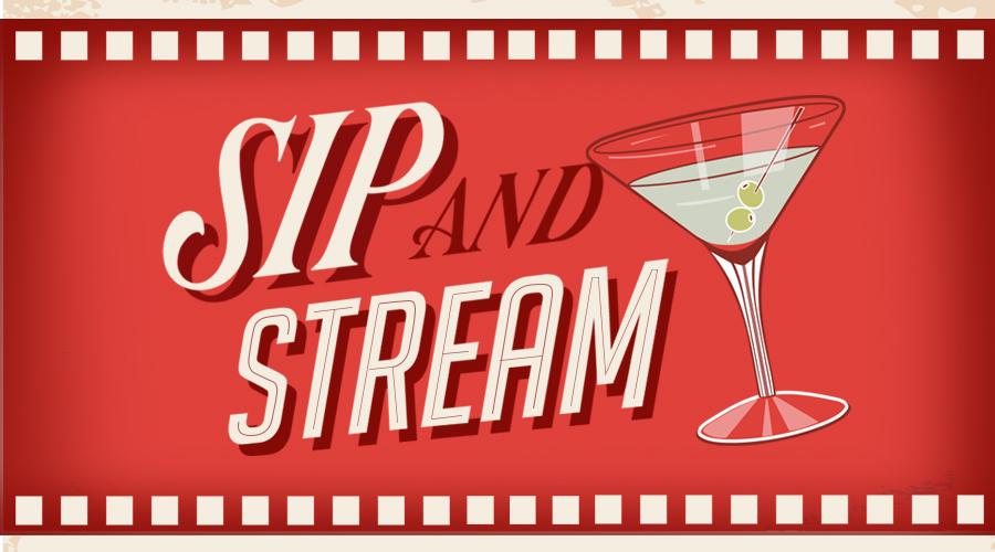 Sip & Stream – Week 4