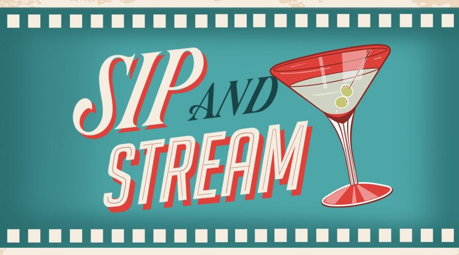 Sip & Stream – Week One