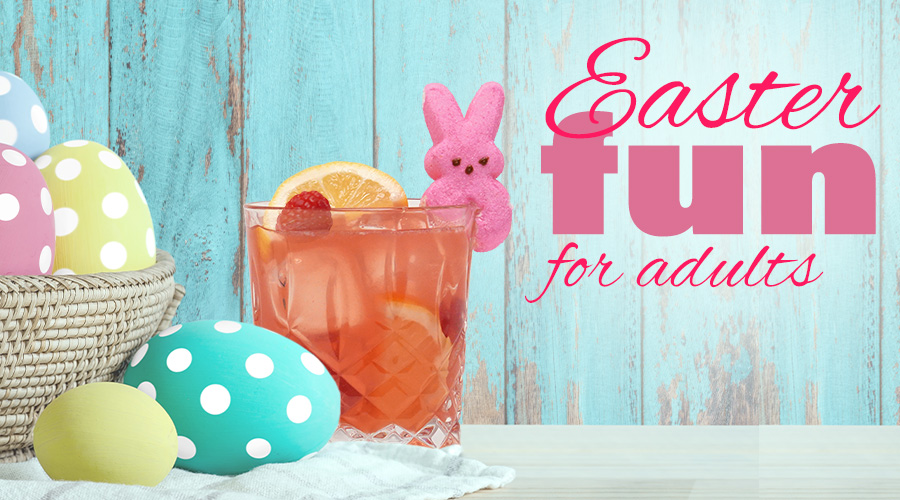 Easter Fun For Adults - Spec's Wines, Spirits & Finer Foods