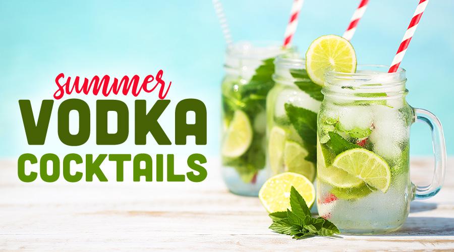 Summer Vodka Cocktails - Spec's Wines, Spirits & Finer Foods