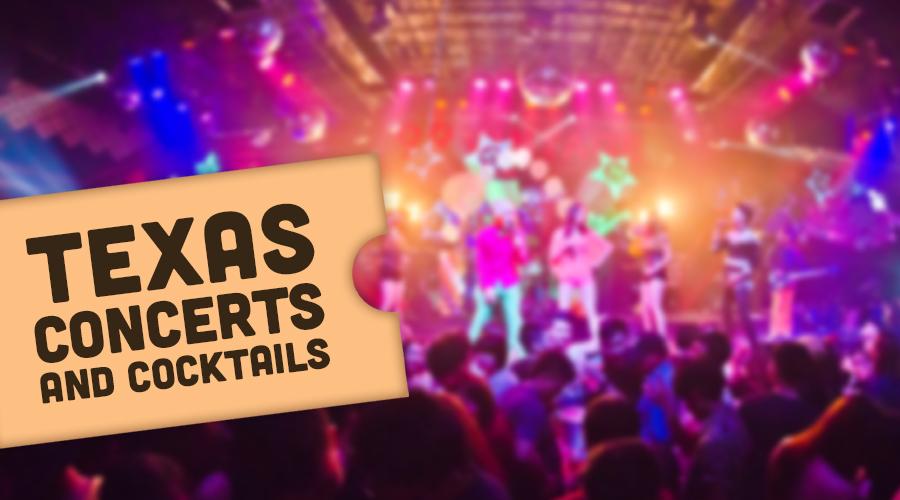 Texas Concerts & Cocktails