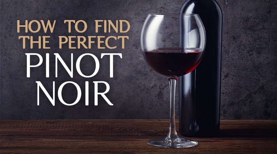 How To Find The Perfect Pinot Noir - Spec's Wines, Spirits & Finer Foods