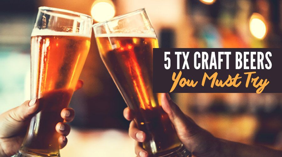 5 Tx Craft Beers You Must Try