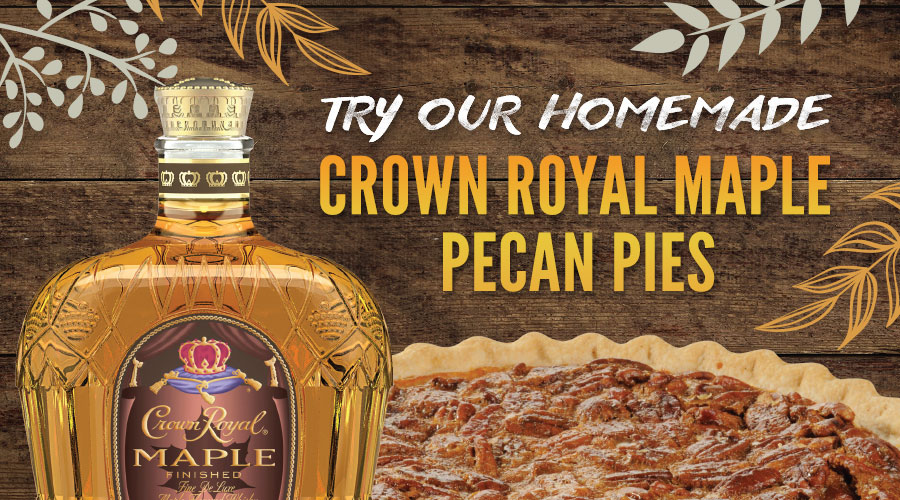 Try Our Homemade Crown Royal Maple Pecan Pies