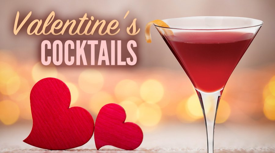 Love At First Sip! – Valentine's Day Cocktail Recipes